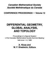 Differential Geometry, Global Analysis, and Topology: Proceedings of a Special Session of the Canadian Mathematical Society Summer Meeting Held June (Conference ... Proceedings, Canadian Mathematical Society)