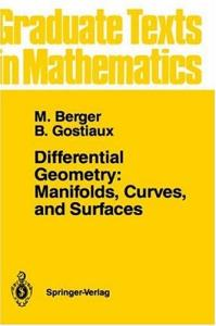 Differential Geometry: Manifolds, Curves, and Surfaces (Graduate Texts in Mathematics)
