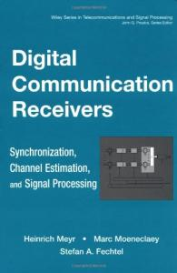 Digital Communication Receivers: Synchronization, Channel Estimation, and Signal Processing
