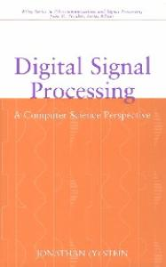Digital Signal Processing: A Computer Science Perspective