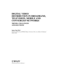Digital Video Distribution in Broadband, Television, Mobile and Converged Networks: Trends, Challenges and Solutions