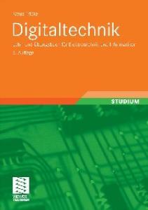 Digitaltechnik: Lehr- und Übungsbuch für Elektrotechniker und Informatiker, 6. Auflage