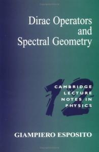 Dirac Operators and Spectral Geometry (Cambridge Lecture Notes in Physics)
