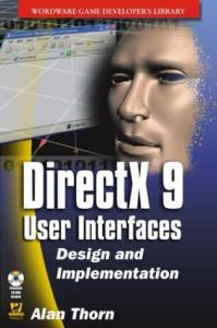 DirectX9 User Interfaces: Design and Implementation (Wordware Game Developer's Library)
