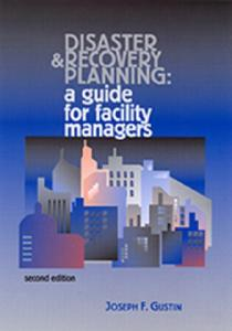 Disaster and Recovery Planning: A Guide for Facility Managers