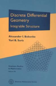 Discrete Differential Geometry: Integrable Structure (Graduate Studies in Mathematics 98)