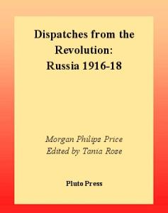 Dispatches from the Revolution: Russia, 1915-18
