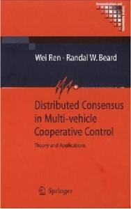 Distributed Consensus in Multi-vehicle Cooperative Control: Theory and Applications