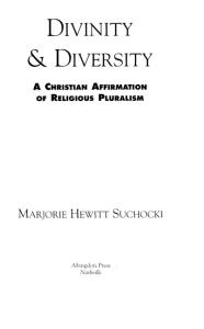 Divinity and Diversity: A Christian Affirmation of Religious Pluralism