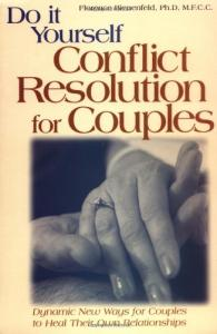 Do-it-yourself conflict resolution for couples: dynamic new ways for couples to heal their own relationships