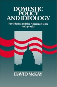 Domestic Policy and Ideology: Presidents and the American State, 1964-1987