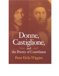 Donne, Castiglione and the Poetry of Courtliness