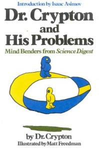 Dr. Crypton and His Problems: Mind Benders from Science Digest