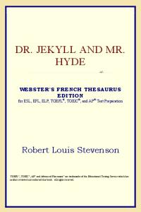 Dr. Jekyll and Mr. Hyde (Webster's French Thesaurus Edition)