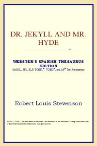 Dr. Jekyll and Mr. Hyde (Webster's Spanish Thesaurus Edition)