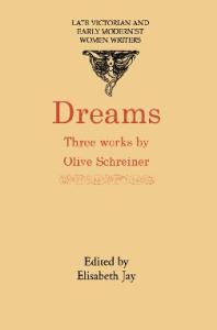 Dreams: Three Works Dreams, Dream Life and Real Life, Stories, Dreams and Allegories (Late Victorian and Early Modernist Women Writers)