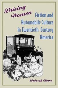 Driving Women: Fiction and Automobile Culture in Twentieth-Century America