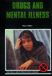 Drugs and Mental Illness (Drug Abuse Prevention Library)