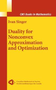 Duality for Nonconvex Approximation and Optimization (CMS Books in Mathematics)