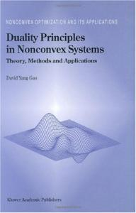 Duality Principles in Nonconvex Systems - Theory, Methods and Applications (Nonconvex Optimization and its Applications, Volume 39)