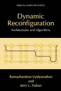Dynamic Reconfiguration: Architectures and Algorithms