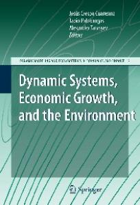 Dynamic Systems, Economic Growth, and the Environment (Dynamic Modeling and Econometrics in Economics and Finance)