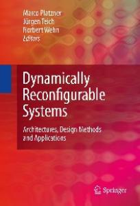Dynamically Reconfigurable Systems: Architectures, Design Methods and Applications