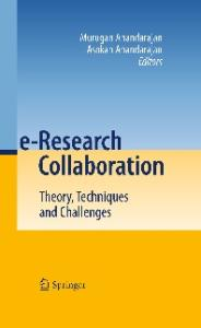 e-Research Collaboration: Theory, Techniques and Challenges (Theory Techniques and Challenges)