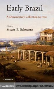 Early Brazil: A Documentary Collection to 1700