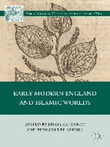 Early Modern England and Islamic Worlds (Early Modern Cultural Studies)