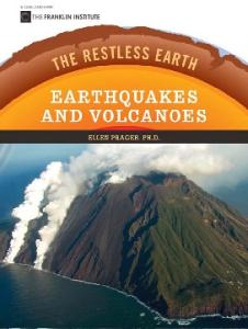 Earthquakes and Volcanoes (The Restless Earth)