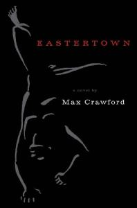 Eastertown: A Novel (Literature of the American West, V. 11)