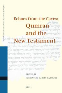 Echoes from the Caves: Qumran and the New Testament (Studies on the Texts of the Desert of Judah)