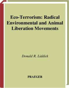 Eco-Terrorism: Radical Environmental and Animal Liberation Movements