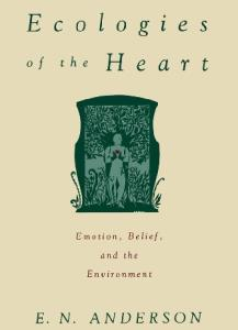 Ecologies of the Heart: Emotion, Belief, and the Environment