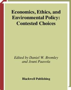 Economics, Ethics, and Environmental Policy: Contested Choices