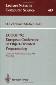ECOOP '92. European Conference on Object-Oriented Programming: Utrecht, The Netherlands, June 29 - July 3, 1992. Proceedings
