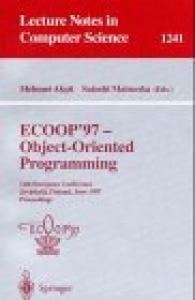 ECOOP '97 - Object-Oriented Programming: 11th European Conference, Jyväskylä, Finland, June 9 - 13, 1997, Proceedings
