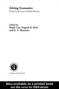 Editing Economics: Essays in Honour of Mark Perlman (Routledge Frontiers of Political Economy, 37)