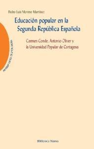 Educacion popular en la Segunda Republica Espanola. Carmen Conde, Antonio Oliver y la Universidad Popular de Cartagena