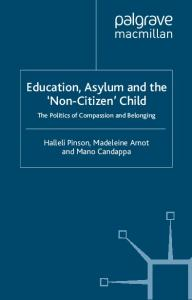 Education, Asylum and the 'Non-Citizen' Child: The Politics of Compassion and Belonging