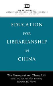 Education for Librarianship in China (Education of Library and Information Professionals)
