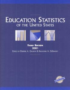 Education Statistics of the United States 2001 (Education Statistics of the United States)