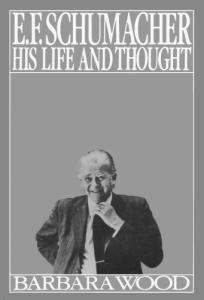 E.F. Schumacher, his life and thought