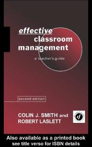 Effective Classroom Management: A Teacher's Guide