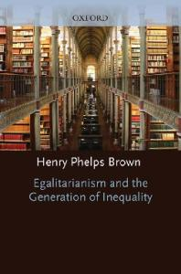 Egalitarianism and the Generation of Inequality