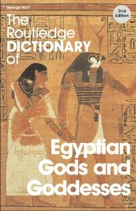 Egyptian gods and goddesses - the routledge dictionary