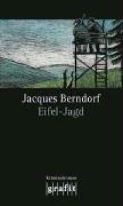 Eifel-Jagd (Kriminalroman, 7. Band der Eifel-Serie)