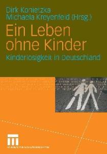Ein Leben ohne Kinder: Kinderlosigkeit in Deutschland
