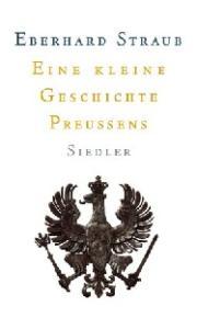 Eine kleine Geschichte Preussens  GERMAN